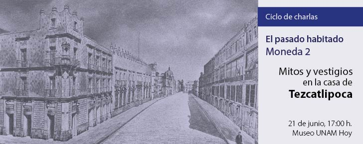 El pasado habitado: la casa de Tezcatlipoca