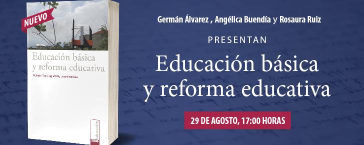 Educación básica y Reforma educativa