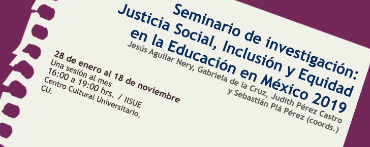 Justicia Social, Inclusión y Equidad en la Educación en México 2019